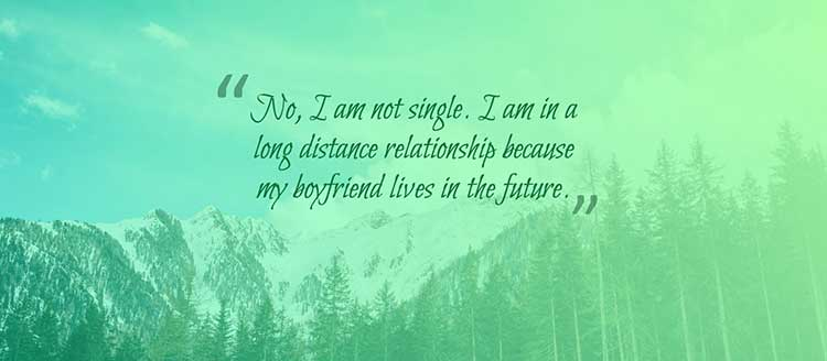 No I am not single